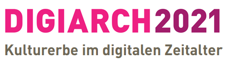 digiarch-2021_Kulturelles-Erbe-im-gigitalen-Zeitalter